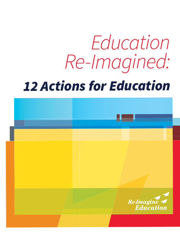 Education Re-Imagined: 12 Actions for Education Report